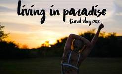 Living in Paradise // Travel Vlog 002