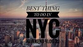 WEEKEND VLOG 32: BEST THING TO DO IN NYC