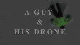 A Guy and His Drone - Pearly Gates