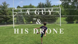A Guy and His Drone - Soccer Goalie