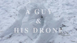 A Guy and His Drone - Ode to Frosty