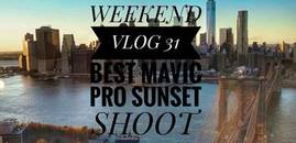 WEEKEND VLOG 31: BEST MAVIC PRO SUNSET SHOOT