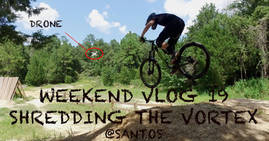 WEEKEND VLOG: 19 SHREDDING THE VORTEX @SANTOS