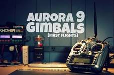 Aurora9 Gimbals: First Flights