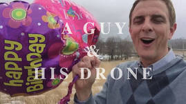 A Guy and His Drone - Birthday Balloons