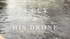 A Guy and His Drone - Rainy Day