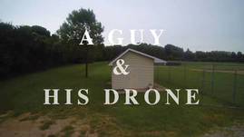 A Guy and His Drone - The Shed