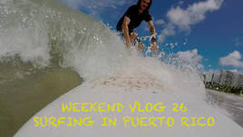 WEEKEND VLOG 26: SURFING PUERTO RICO