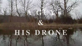 A Guy and His Drone - The Goose Chase