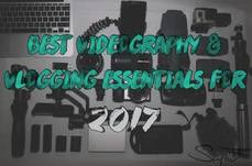 Best Videography & Vlogging Essentials for 2017