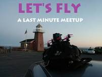 Let's Fly - A last minute meetup
