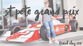 St. Pete Grand Prix // Travel Vlog 007