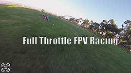 Full Throttle FPV Racing // 1080p60
