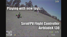 AirbladeX 130 & SirinFPV Flight Controller // FPV Racing // DVR Footage