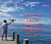 NEW FAA LAWS FOR DRONE/UAV'S: WEEKEND VLOG 7