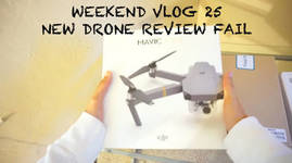 WEEKEND VLOG 25: NEW DRONE REVIEW FAIL