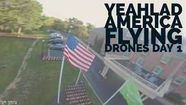 YEAHLAD America Flying Drones Day 1