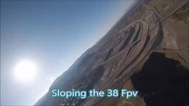 Fpv Slope soaring the 38